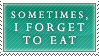 I Forget to Eat Stamp by Spikytastic