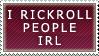 IRL Rickroller Stamp by Spikytastic