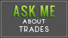 Ask About Trades (Lime Green) by MissMalefic-Stock