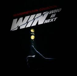 WIN (Who Is Next?) - Reinterpretation Collection
