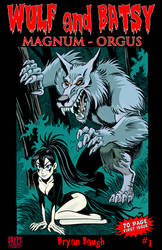 Wulf and Batsy Magnum Orgus issue 1 by BryanBaugh