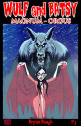 WULF and BATSY in MAGNUM ORGUS issue 3 digital by BryanBaugh
