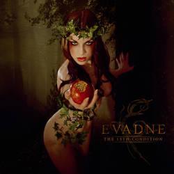 EVADNE - The 13th Condition by ladymorgana