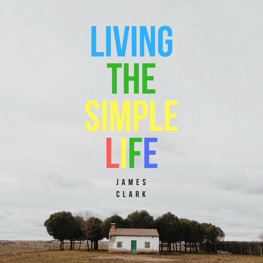 SIMPLE LIFE by jtec1