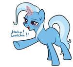 Gotcha!! Trixie