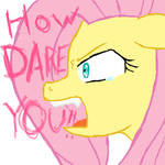+Pony+ How Dare You