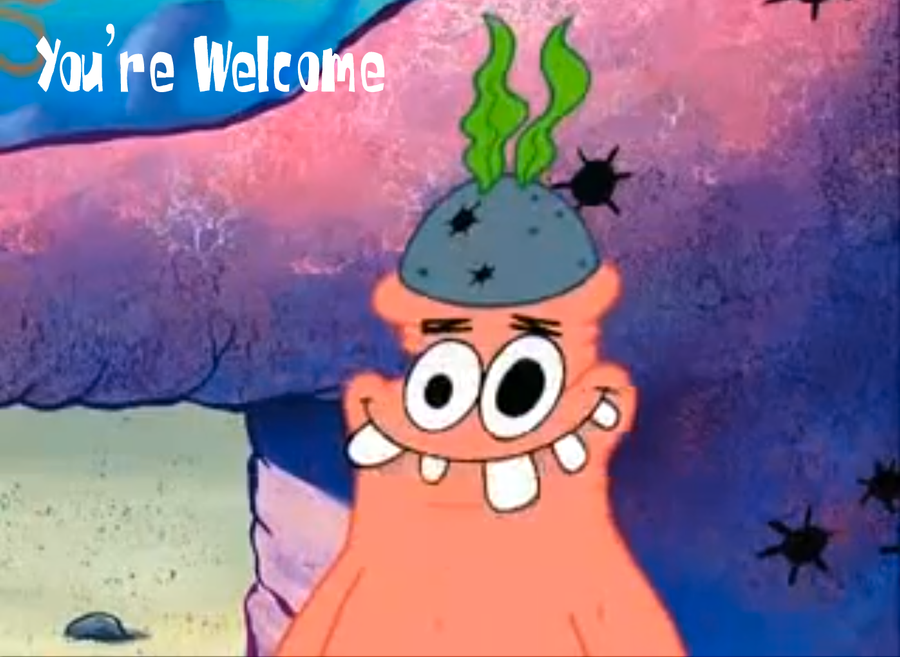 Rozamyster99 Patrick_says_you__re_welcome_by_gameover89-d5csf6j