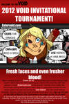 2012 VOID INVITATIONAL TOURNAMENT! by MyHatsEatPeople