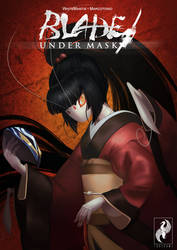 Blade Under Mask: Volume One - Cover by WhiteMantisArt
