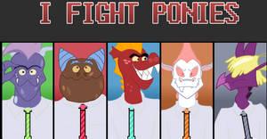 I Fight Ponies