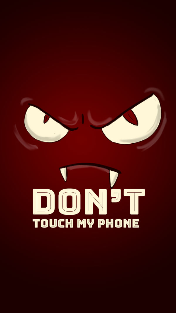 Dont Touch My Phone Bg Red By Jakscar On Deviantart