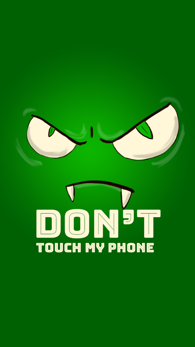 Dont Touch My Phone Background Green By Jakscar
