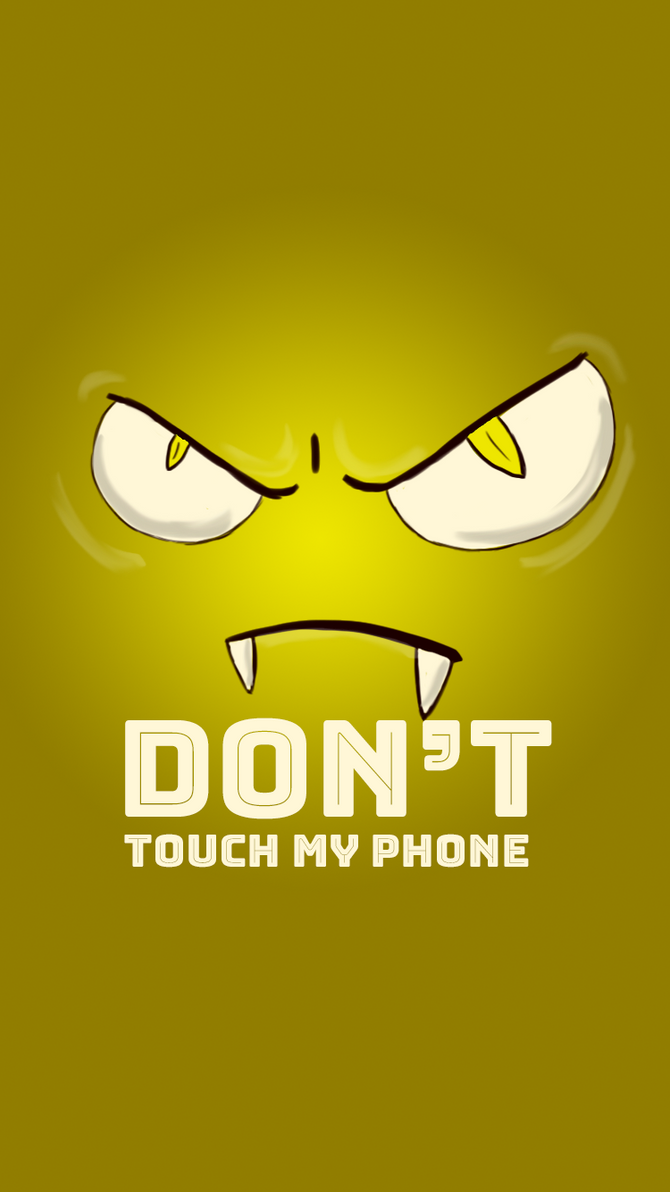 Dont Touch My Phone Background Yellow By Jakscar