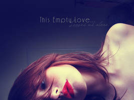 . This Empty Love . by sisraxxx