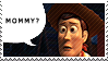 Toy Story Stamp: Mommy? by XxoOjunefoxOoxX
