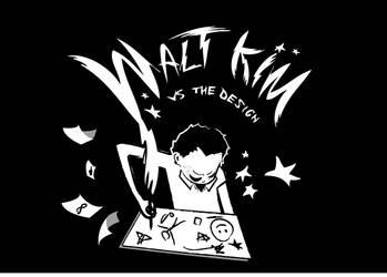 Walt Kim Vs the Design.