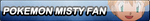 Commission: Pokemon Misty Fan Button by TyTrance