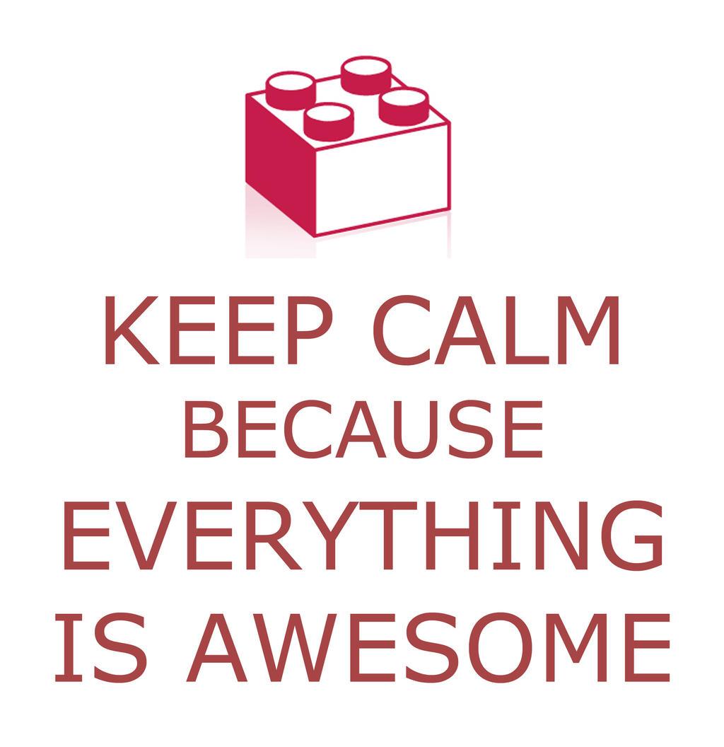 Keep Calm- Lego Movie Ed.! by Tedzey71