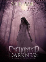 Enchanted Darkness (Book Cover) by FrostAlexis