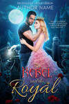 Rebel and the Royal - Book Cover ***SOLD***
