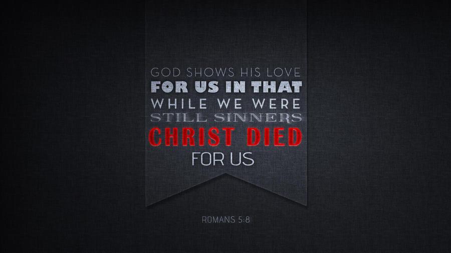 Romans 5:8 by jcwhatcounts20