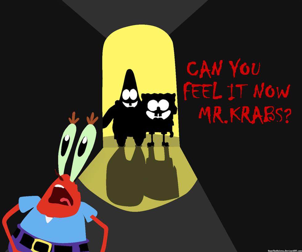 Can you Feel it Now Mr. Krabs? by GagetheWalrus on DeviantArt