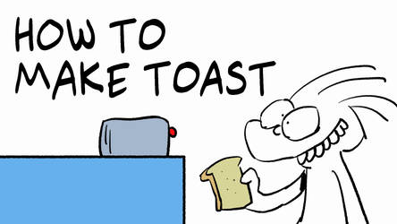 ANIMATION: How to Make Toast