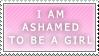 [Stamp] Ashamed to be a girl [F2U] by Missyy-Sama