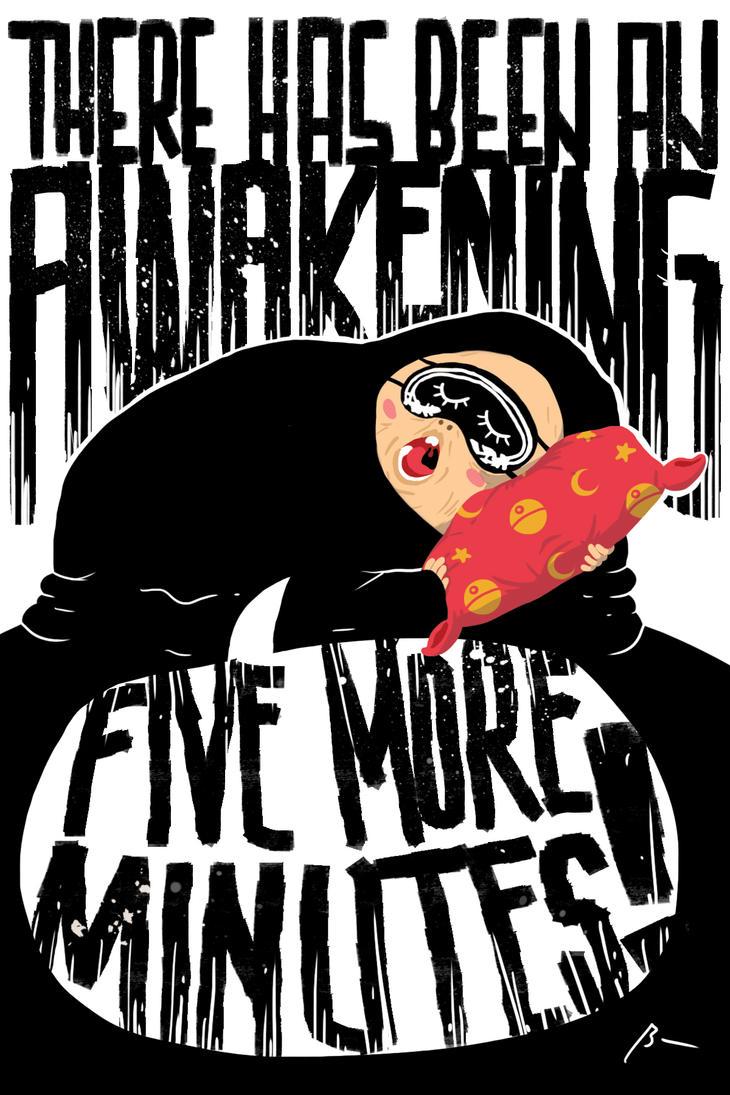 Five More Minutes! by bentonAsylum
