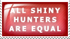 All Shiny Hunters Are Equal Stamp by LudiculousPegasus