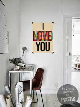 I LOVE YOU - Poster by PIXERS