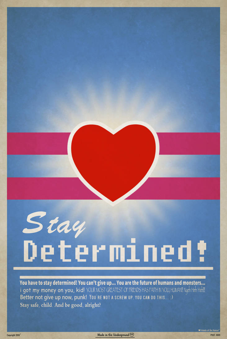 Stay Determined! (Poster) by KingWillhamII on DeviantArt