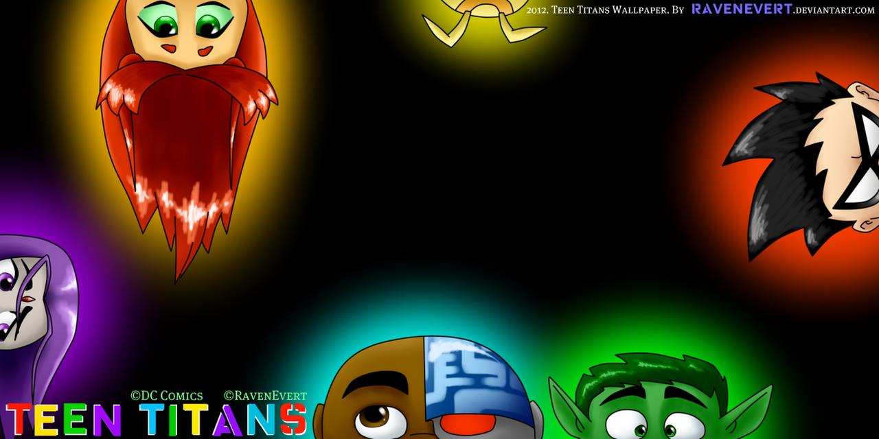 Teen Titans Wallpaper by RavenEvert on DeviantArt