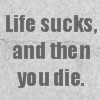 Life sucks.. by XGoldenEternityX