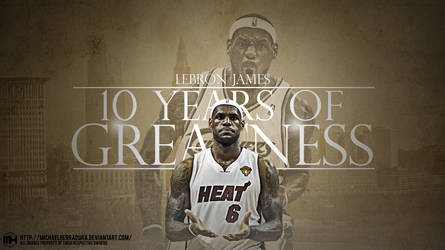 Lebron James 10 years of Greatness wallpaper