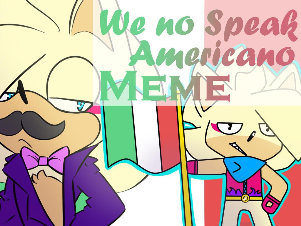 We No Speak Americano MEME VIDEO by TothViki
