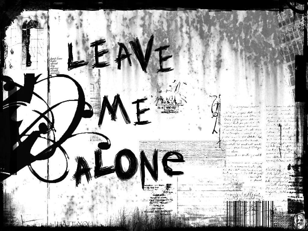 LEavE Me AlONE I HatE ...