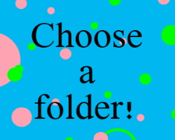 Choose a folder! by TimidFawn