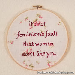 It's Not Feminism's Fault embroidery