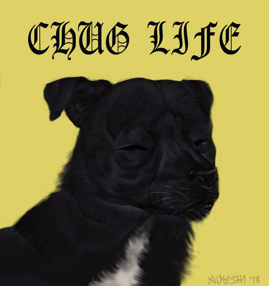 CHUG LIFE by Nukeshi