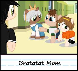 Bratatat Mom by PrincessYandereQuinn