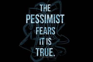 The Pessimist by alwaysfound