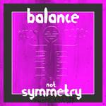 balance not symmetrie