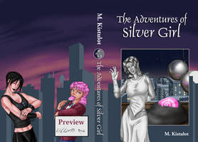 The Adventures of Silver Girl, Print Edition Cover