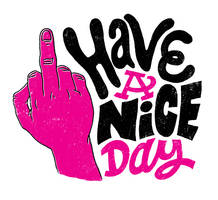 Have A Nice Day by JayRoeder