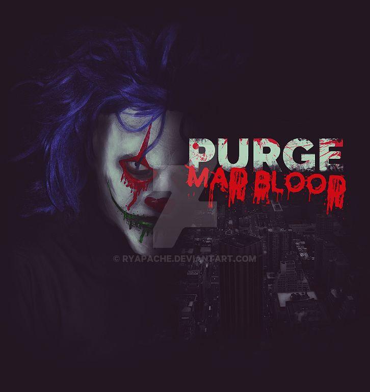 Purge Mad Blood by ryApache