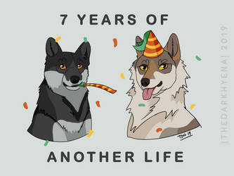 7 Years of Another Life by TheDarkHyena