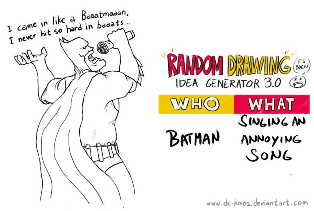 Randraw: Batman Singing An Annoying Song by DC-KMOS