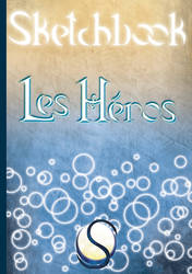 Sketchbook Orbesonge - Les Heros by CapitaineBlue