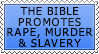 The Bible promotes Rape, Murder and Slavery by fiskefyren